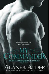 My Commander (Bewitched and Bewildered #1) by Alanea Alder