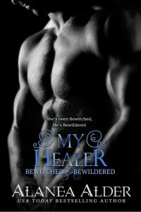 My Healer (Bewitched and Bewildered #3) by Alanea Alder