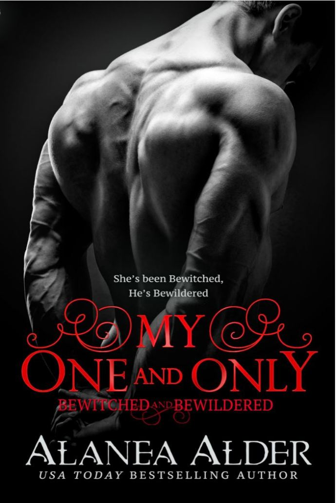My One and Only (Bewitched and Bewildered #10) by Alanea Alder