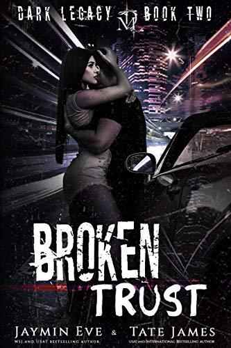 Broken Trust A Dark High School Romance (Dark Legacy Book 2)