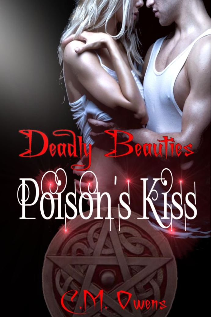 Poison's Kiss (Deadly Beauties #2) by C.M. Owens