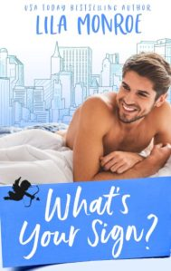 What's Your Sign by Lila Monroe