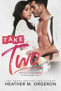 Take Two by Heather M. Orgeron