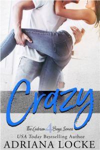 Crazy (The Gibson Boys #4) by Adriana Locke