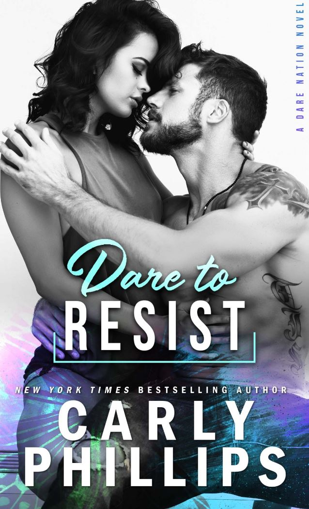 Dare To Resist by Carly Phillips