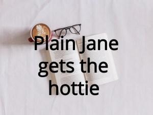 Plain Jane get the hottie
