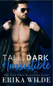 Tall, Dark, & Irresistible by Erika Wilde