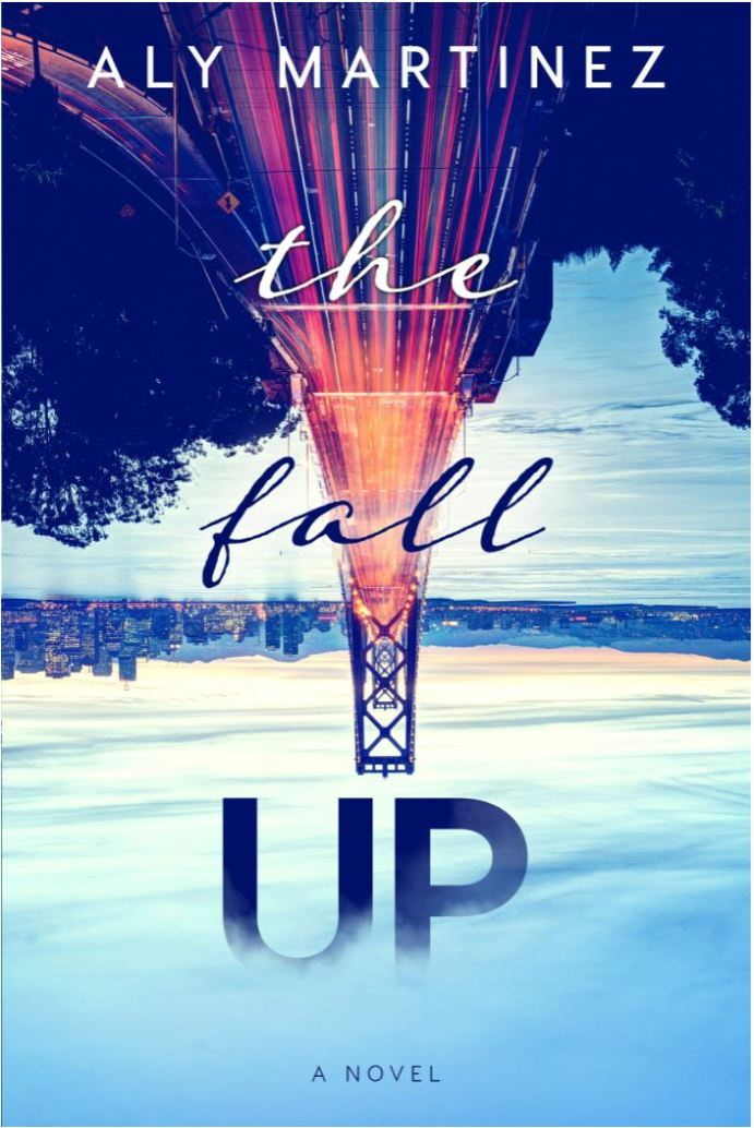 The Fall Up (The Fall Up #1) by Aly Martinez