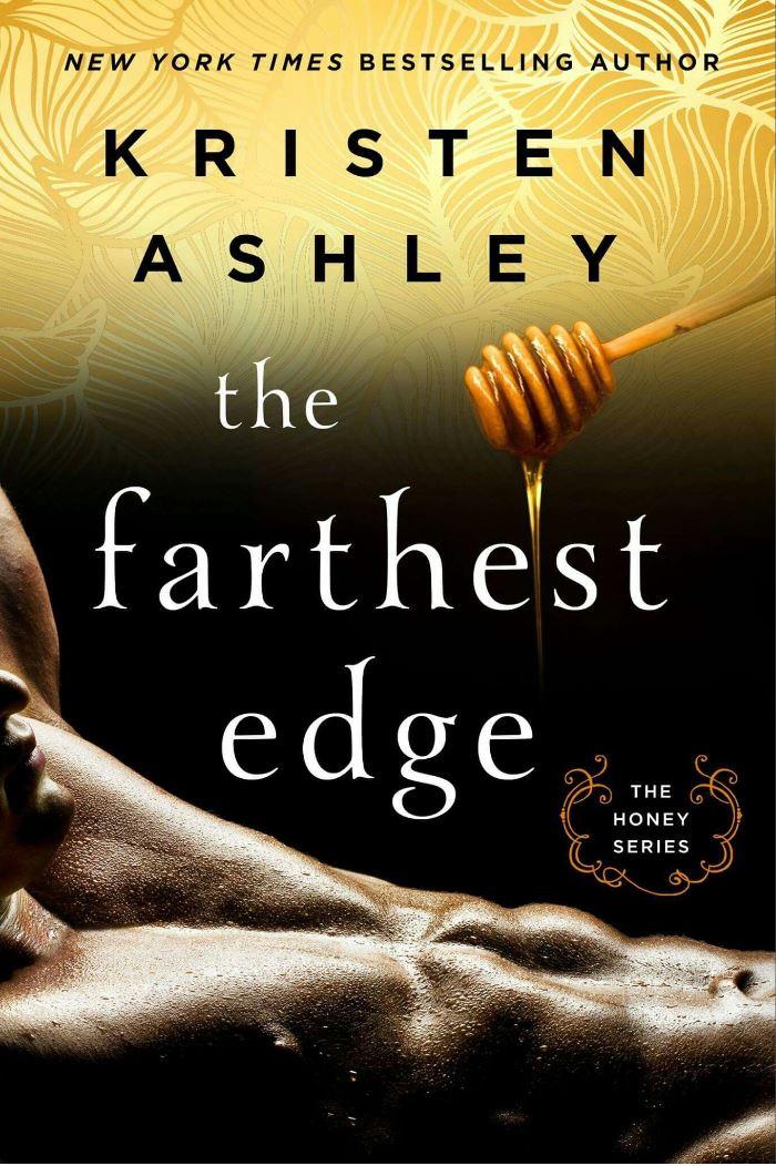 The Farthest Edge (The Honey Series) kristen Ashley