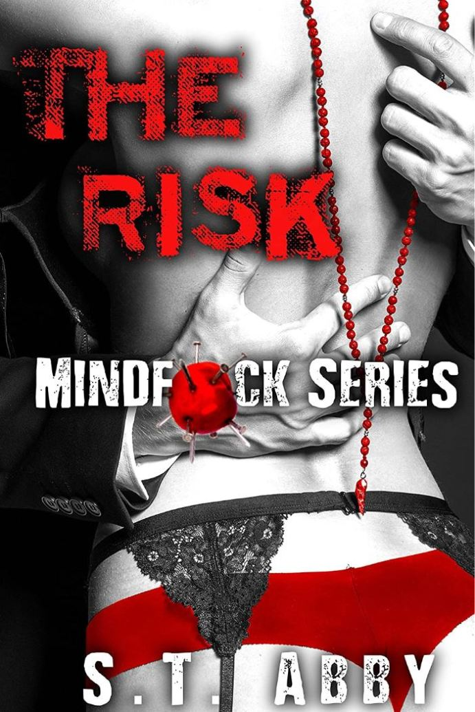 The Risk (Mindfck Series #1) by S.T. Abby