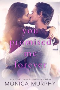 You Promised Me Forever (Forever Yours #1) by Monica Murphy