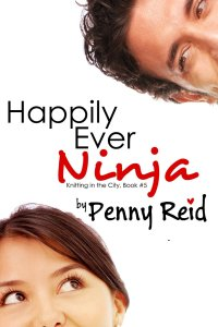 Happily Ever Ninja (Knitting in the City #5) by Penny Reid