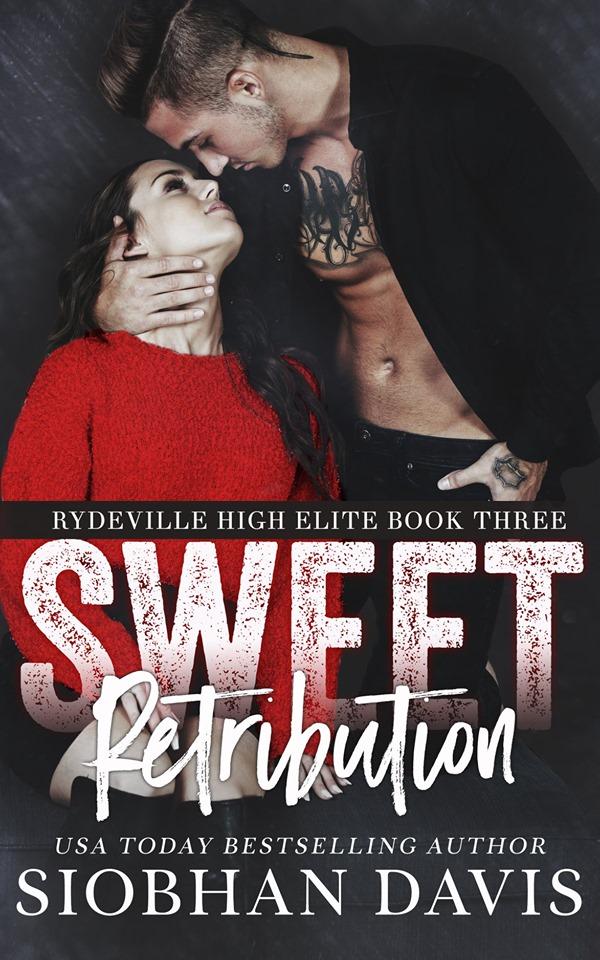 Sweet Retribution (Rydeville High Elite #3) by Siobhan Davis