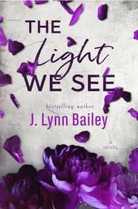 The Light We See by J. Lynn Bailey