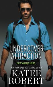 Undercover Attraction (The O'Malleys #5) by Katee Robert