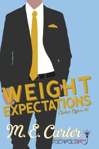 Weight Expectations (Cipher Security #1) by M.E. Carter