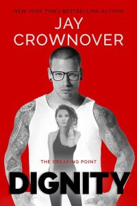 Excerpt Dignity (The Breaking Point #2) by Jay Crownover