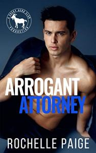 Arrogant Attorney (Cocky Hero Club) by Rochelle Paige