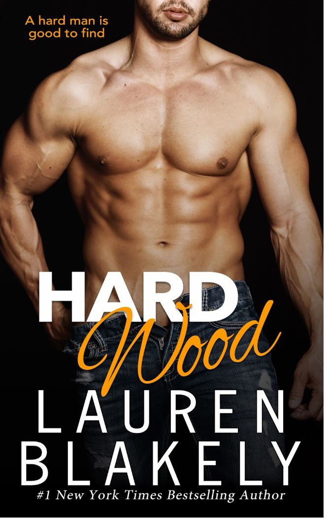 Hard Wood (Big Rock #6) by Lauren Blakely