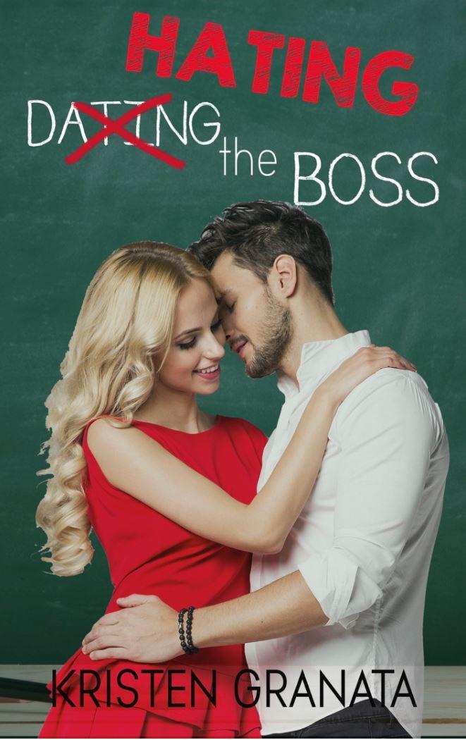 Hating the Boss by Kristen Granata