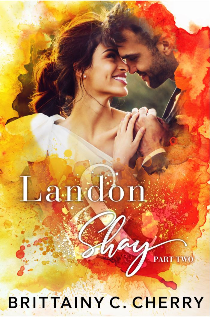 Landon & Shay Part Two (L&S Duet #2) by Brittainy C. Cherry