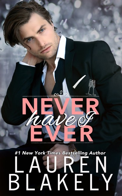 Never Have I Ever by Lauren Blakely