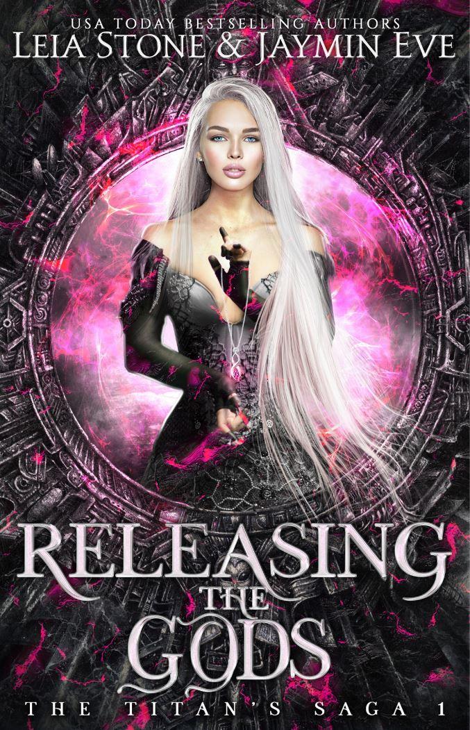 Releasing The Gods (The Titan's Saga #1) by Jaymin Eve & Leia Stone