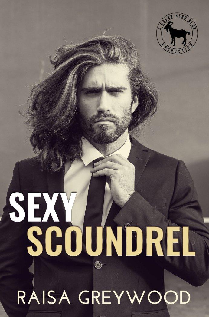 Sexy Scoundrel (Cocky Hero Club) by Raisa Greywood