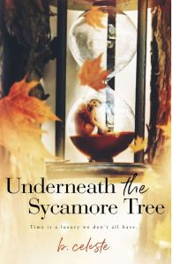 Underneath the Sycamore Tree by B. Celeste