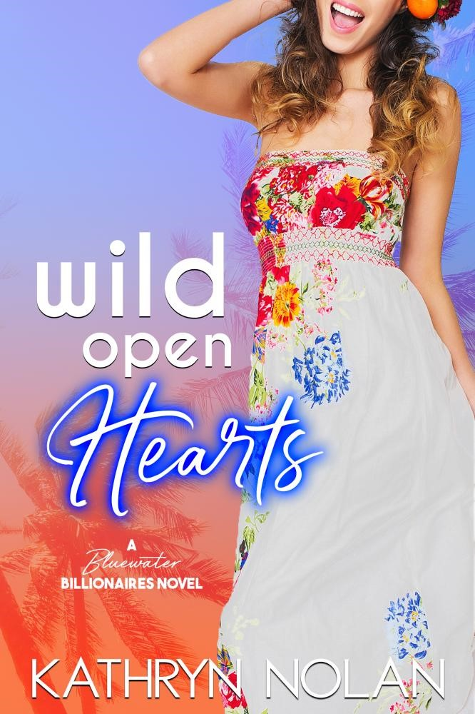 Wild Open Hearts (Bluewater Billionaires) by Kathryn Nolan