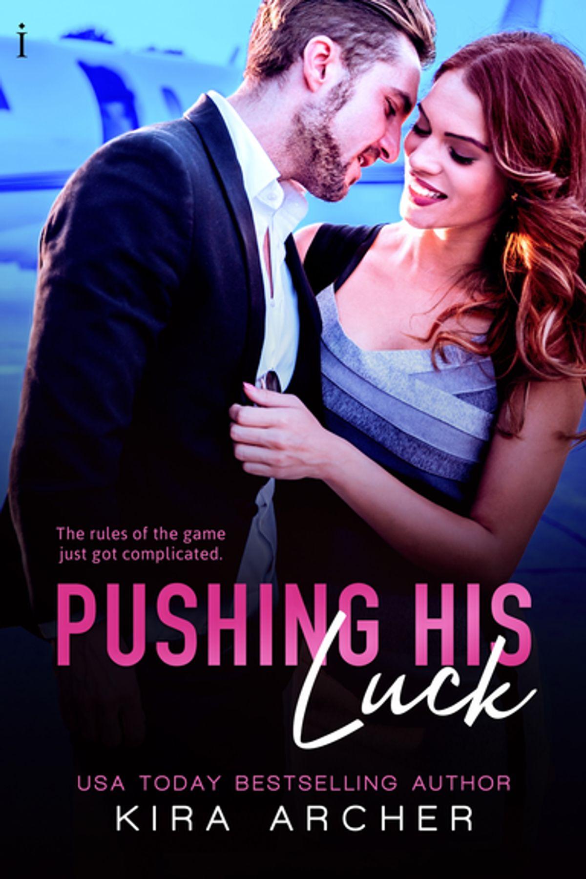Pushing His Luck (Winning The Billionaire #4) by Kira Archer