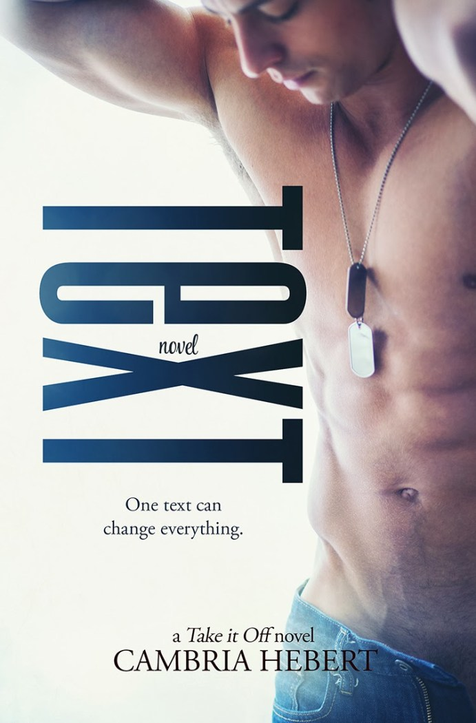 Text (Take It Off #4) by Cambria Hebert