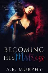 Becoming His Mistress by A.E. Murphy