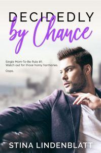 Decidedly by Chance by Stina Lindenblatt