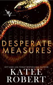 Desperate Measures (Wicked Villains #1) by Katee Robert