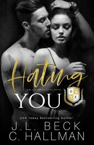 Hating You (Blackthorn Prep #1) by J L Beck and C. Hallman