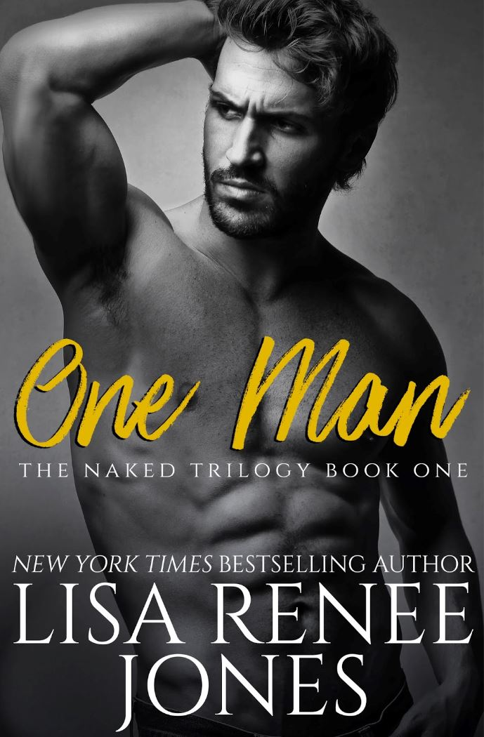 One Man (Naked Trilogy #1) by Lisa Renee Jones