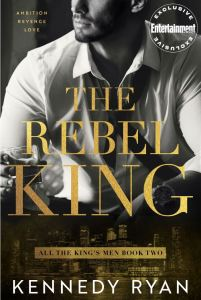 The Rebel King (All the King's Men Duet #2) by Kennedy Ryan