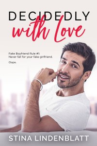 Decidedly With Love (By The Bay #3) by Stina Lindenblatt