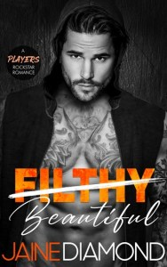 Filthy Beautiful (Players #2) by Jaine Diamond