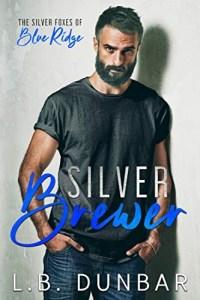 Silver Brewer by L.B. Dunbar