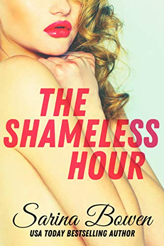 The Shameless Hour (The Ivy Years #4) by Sarina Bowen