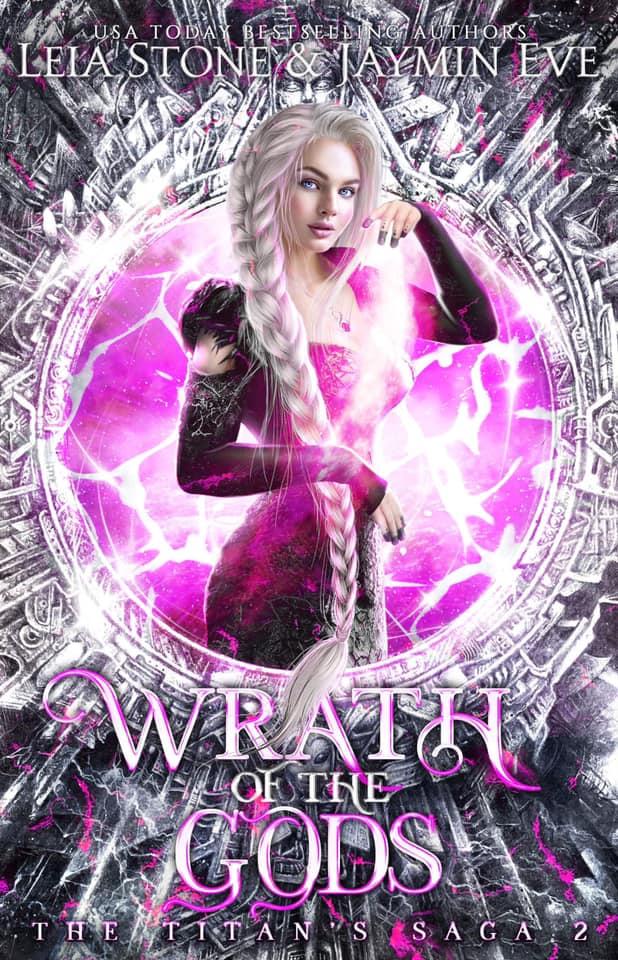Wrath of The Gods (The Titan's Saga #2) by Jaymin Eve & Leia Stone