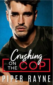 Crushing on the Cop (Blue Collar Brothers #2) by Piper Rayne