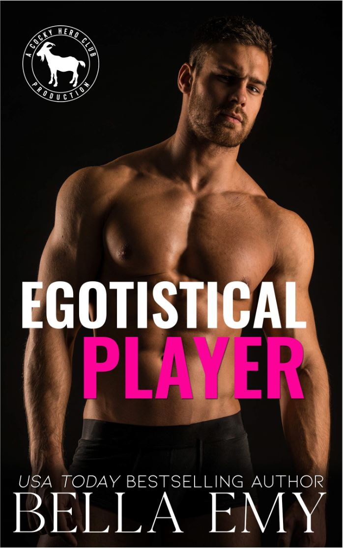 Egotistical Player (Cocky Hero Club) by Bella Emy