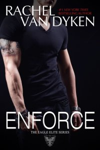 Enforce (Eagle Elite 4.6) by Rachel Van Dyken
