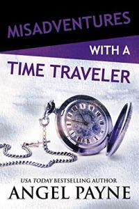 Misadventures with a Time Traveler by Angel Payne