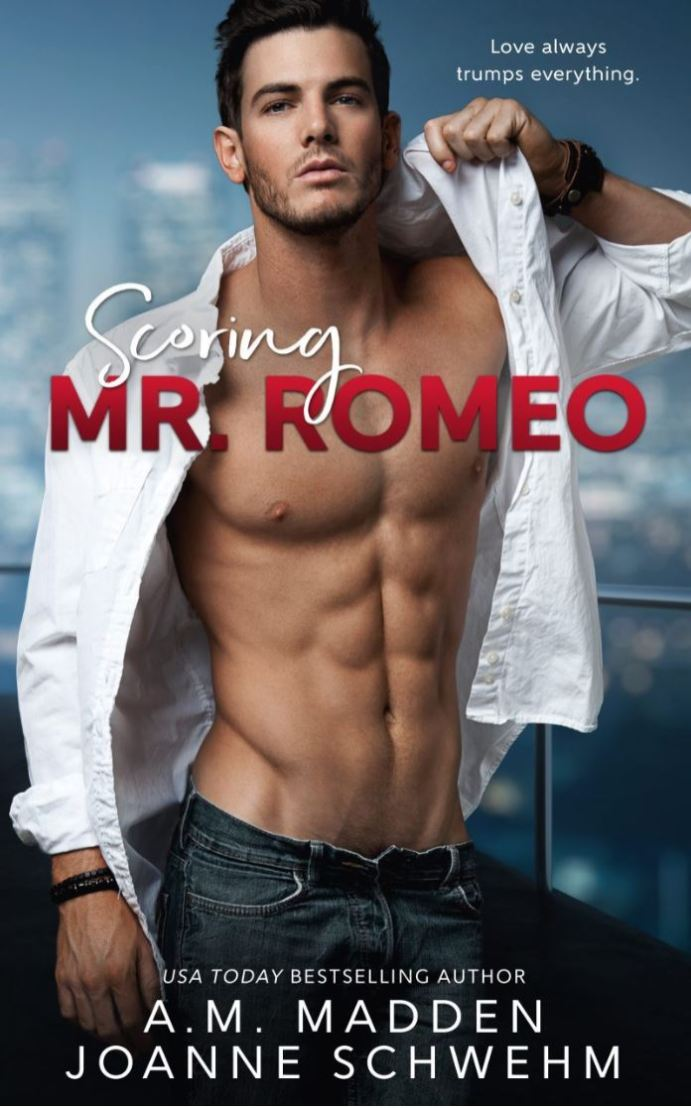 Scoring Mr. Romeo (Mr. Wrong #3) by A.M. Madden & J Schwehm