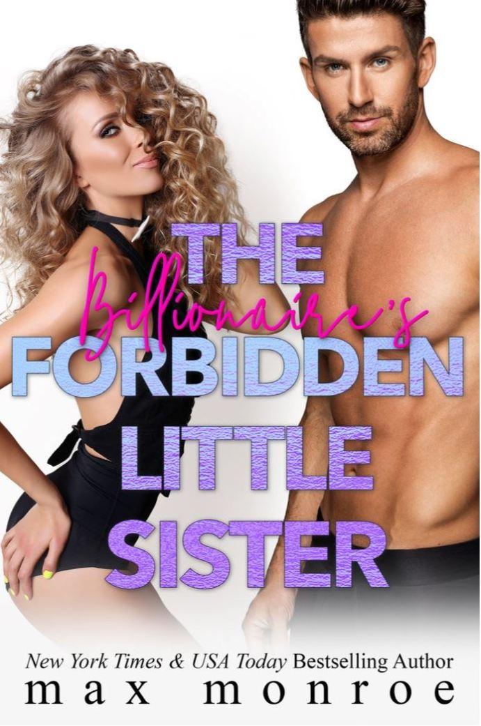 The Billionaire's Forbidden Little Sister by Max Monroe
