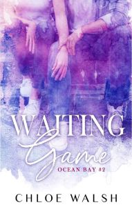 Waiting Game (Ocean Bay #2) by Chloe Walsh